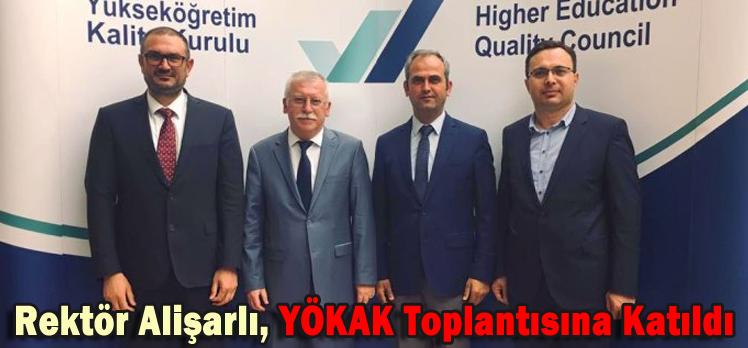 Rektör Alişarlı, YÖKAK Toplantısına Katıldı