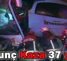 Korkunç Kaza: 37 yaralı