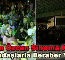 Başkan Özcan Sinema Keyfini Vatandaşlarla Beraber Yaşadı