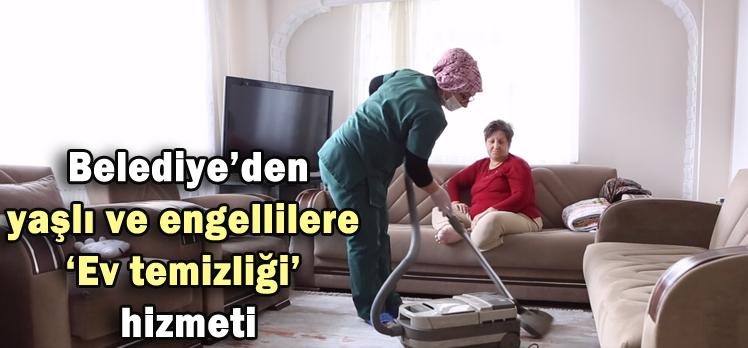 Belediye'den  yaşlı ve engellilere  'Ev temizliği'  hizmeti