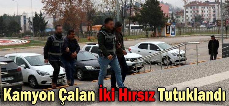 Kamyon Çalan İki Hırsız Tutuklandı