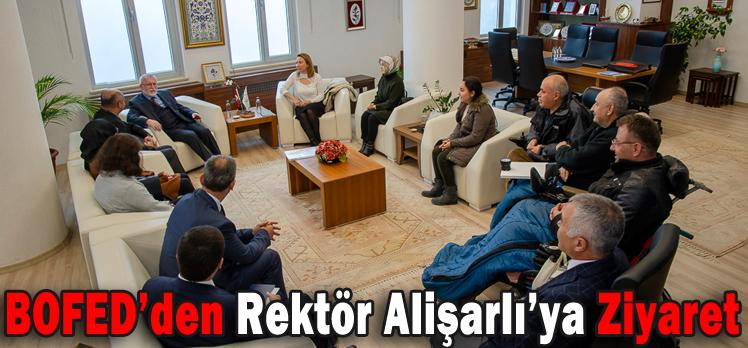 BOFED'den Rektör Alişarlı'ya Ziyaret