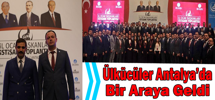 Ülkücüler Antalya'da Bir Araya Geldi