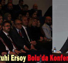 Prof. Dr. Ruhi Ersoy Bolu'da Konferans Verdi