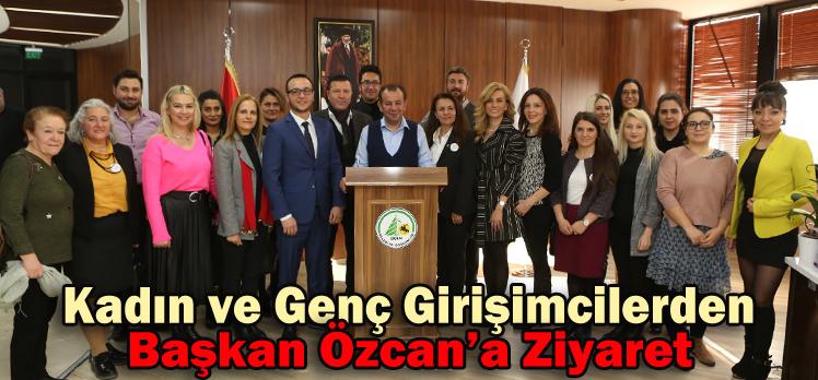 Kadın ve Genç Girişimcilerden Başkan Özcan'a Ziyaret