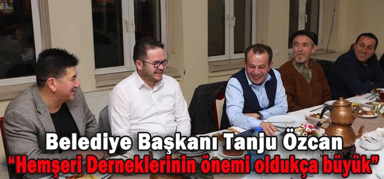 """Belediye Başkanı Tanju Özcan; """"Hemşeri Derneklerinin önemi oldukça büyük"""""""