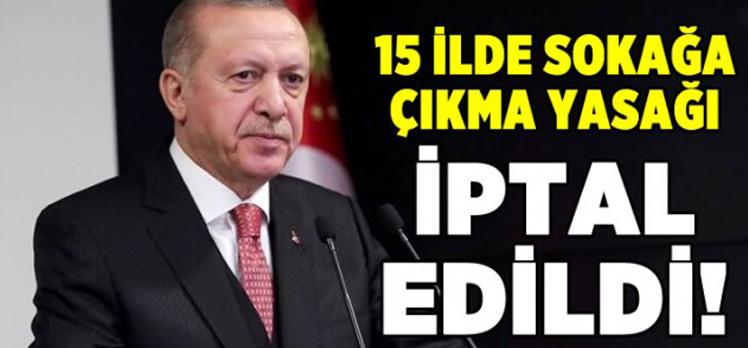 Cumhurbaşkanı Erdoğan sokağa çıkma yasağını iptal etti