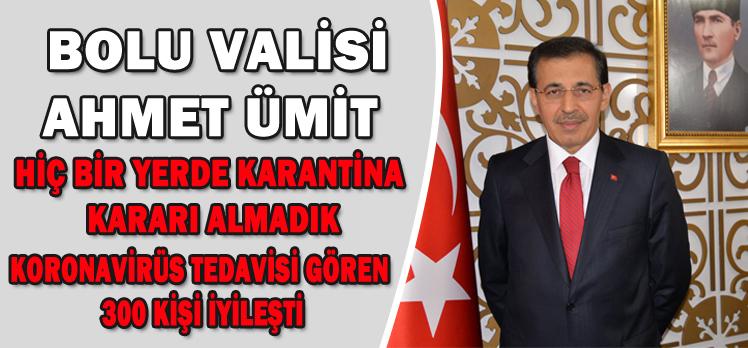 BOLU VALİSİ AHMET ÜMİT AÇIKLADI