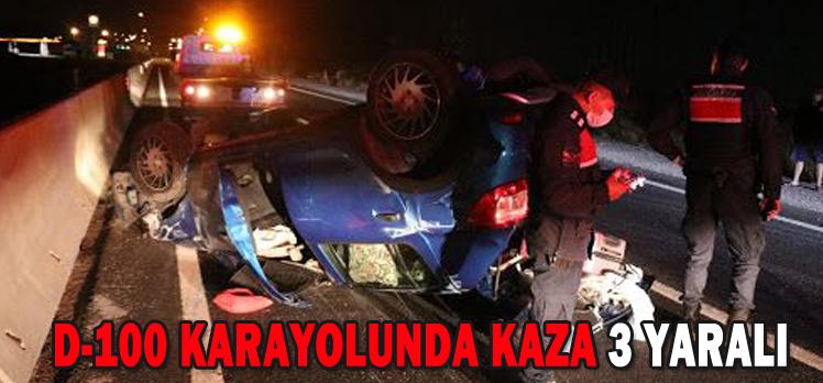 D-100 KARAYOLUNDA KAZA: 3 YARALI