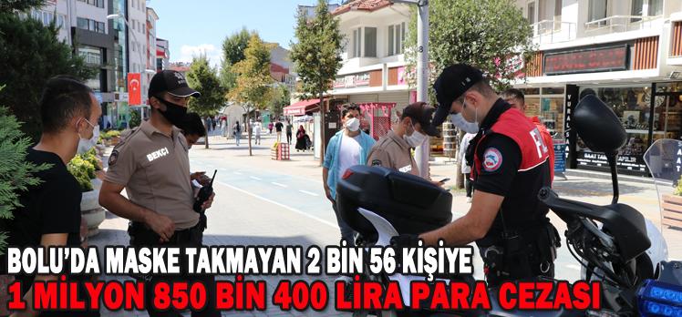 Bolu'da maske takmayan 2 bin 56 kişiye para cezası kesildi