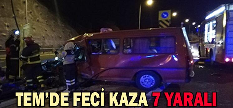 TEM'DE FECİ KAZA; 7 YARALI