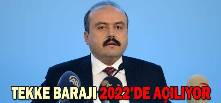 TEKKE BARAJI 2022'DE AÇILIYOR