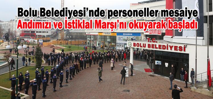 Bolu Belediyesi'nde personeller mesaiye Andımızı ve İstiklal Marşı'nı okuyarak başladı