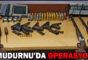 MUDURNU'DA OPERASYON