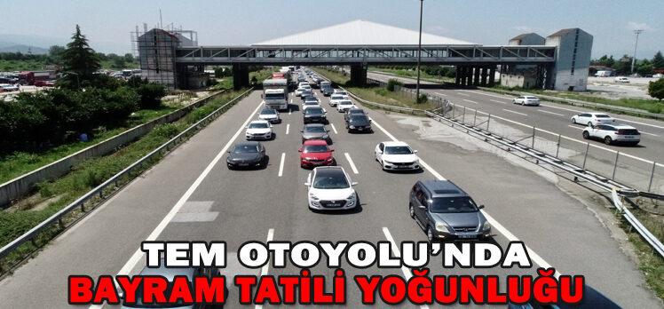 TEM OTOYOLU'NDA BAYRAM TATİLİ YOĞUNLUĞU
