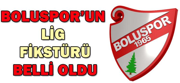 BOLUSPOR'UN LİG FİKSTÜRÜ BELLİ OLDU
