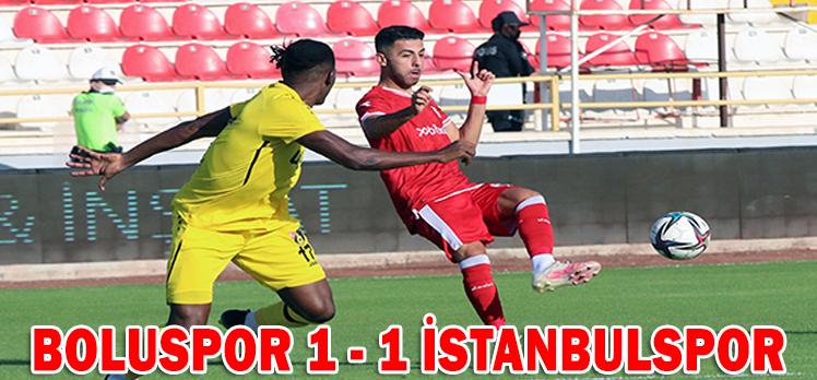 BOLUSPOR 1 – 1 İSTANBULSPOR