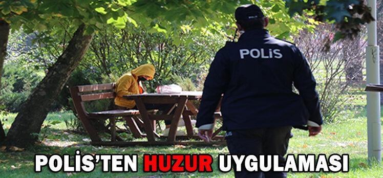 POLİS'TEN HUZUR UYGULAMASI