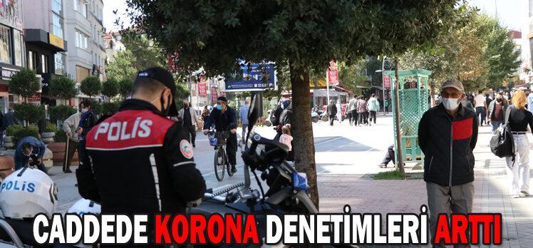 CADDEDE KORONA DENETİMLERİ ARTTI